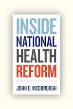 Inside National Health Reform (California/Milbank Books on Health and the Public, nr. 22)
