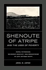 Shenoute of Atripe and the Uses of Poverty af Ariel G. Lopez