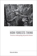 How Forests Think af Eduardo Kohn