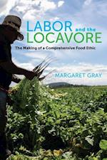 Labor and the Locavore af Margaret Gray