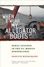 When I Wear My Alligator Boots af Shaylih Muehlmann