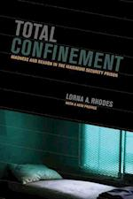 Total Confinement (California Series in Public Anthropology)