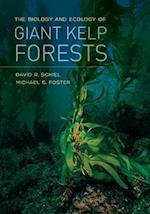 The Biology and Ecology of Giant Kelp Forests af Michael S. Foster