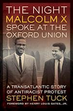 The Night Malcolm X Spoke at the Oxford Union (The George Gund Foundation Imprint in African American Studies)