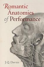 Romantic Anatomies of Performance af James Q. Davies