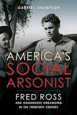 America's Social Arsonist af Gabriel Thompson