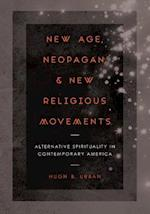 New Age, Neopagan, and New Religious Movements af Hugh B. Urban