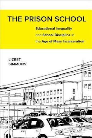 Bog, paperback The Prison School af Lizbet Simmons