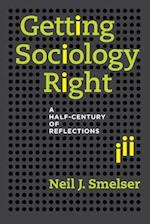Getting Sociology Right af Neil J. Smelser