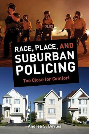 Race, Place, and Suburban Policing