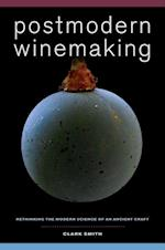 Postmodern Winemaking af Clark Smith