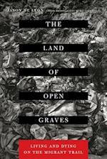 The Land of Open Graves af Jason De León, Jason De Leaon