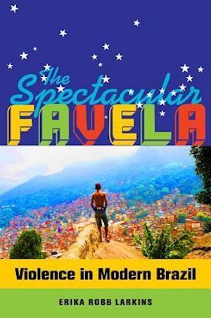 The Spectacular Favela
