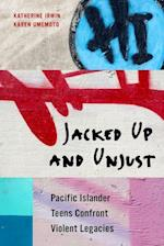 Jacked Up and Unjust af Katherine Irwin