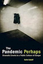 The Pandemic Perhaps af Carlo Caduff