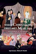 When Christians First Met Muslims af Michael Philip Penn