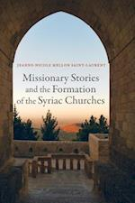 Missionary Stories and the Formation of the Syriac Churches af Jeanne-nicole Mellon Saint-laurent