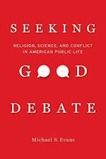 Seeking Good Debate af Michael S. Evans