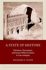 A State of Mixture (TRANSFORMATION OF THE CLASSICAL HERITAGE, nr. 56)