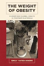 The Weight of Obesity af Emily Yates-Doerr