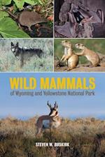 Wild Mammals of Wyoming and Yellowstone National Park af Steven W. Buskirk