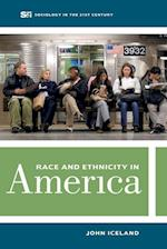 Race and Ethnicity in America (Sociology in the 21st Century, nr. 2)
