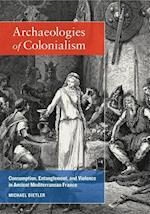 Archaeologies of Colonialism af Michael Dietler
