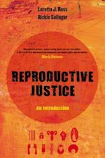 Reproductive Justice (Reproductive Justice A New Vision for the 21st Century, nr. 1)