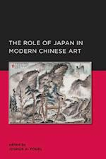 Role of Japan in Modern Chinese Art af Joshua A. Fogel