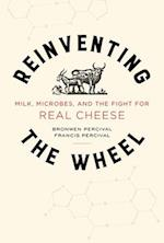 Reinventing the Wheel (California Studies in Food and Culture, nr. 65)