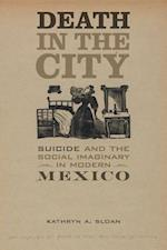 Death in the City (Violence in Latin American History, nr. 5)