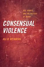 Consensual Violence af Jill D. Weinberg