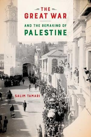 Bog, paperback The Great War and the Remaking of Palestine af Salim Tamari