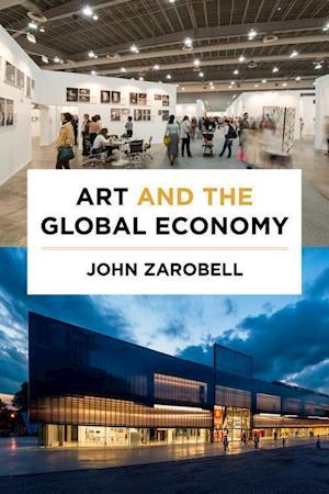 Bog, paperback Art and the Global Economy af John Zarobell