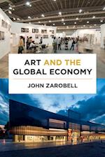 Art and the Global Economy af John Zarobell