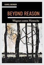 Beyond Reason af Karol Berger