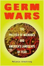 Germ Wars (Critical Environments Nature Science and Politics, nr. 1)