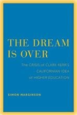 The Dream is Over (The Clark Kerr Lectures on the Role of Higher Ducation in Society, nr. 4)