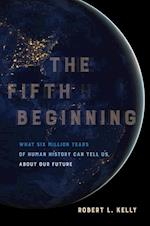 The Fifth Beginning af Robert L. Kelly