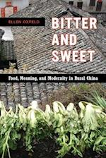 Bitter and Sweet (California Studies in Food and Culture, nr. 63)