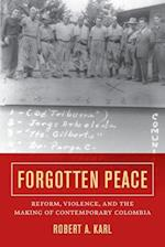 Forgotten Peace (Violence in Latin American History, nr. 3)