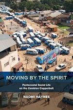 Moving by the Spirit (The Anthropology of Christianity)