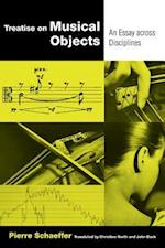 Treatise on Musical Objects (California Studies in 20th-Century Music, nr. 20)