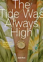 The Tide Was Always High