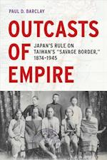 Outcasts of Empire (Asia Pacific Modern, nr. 16)