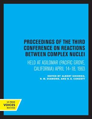 Proceedings of the Third Conference on Reactions Between Complex Nuclei
