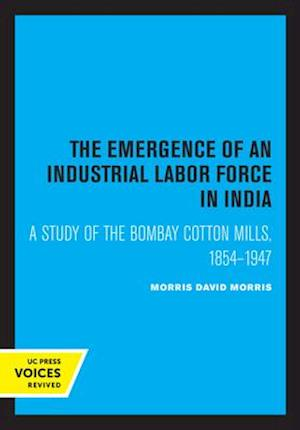 The Emergence of an Industrial Labor Force in India