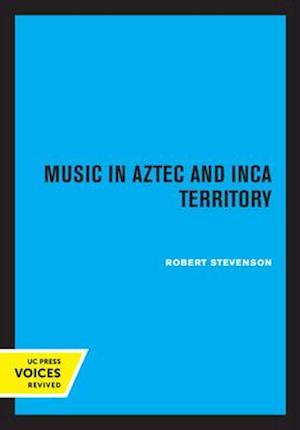 Music in Aztec and Inca Territory