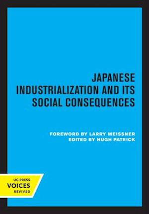 Japanese Industrialization and Its Social Consequences
