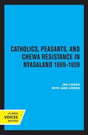 Catholics, Peasants, and Chewa Resistance in Nyasaland